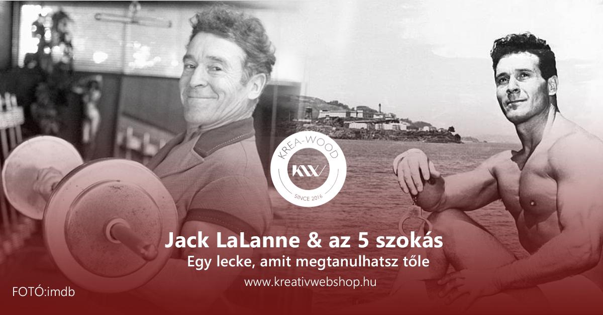 Jack LaLanne, az 5 szokás és az ok, ami miatt nem megy neked könnyedén minden